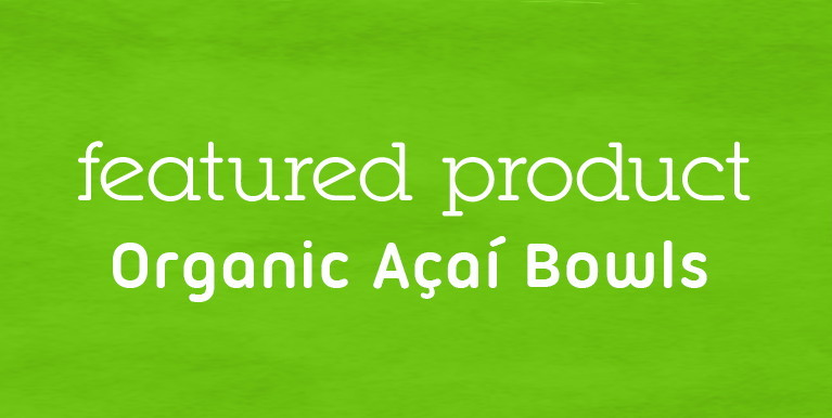 Featured Product - organic acai bowls